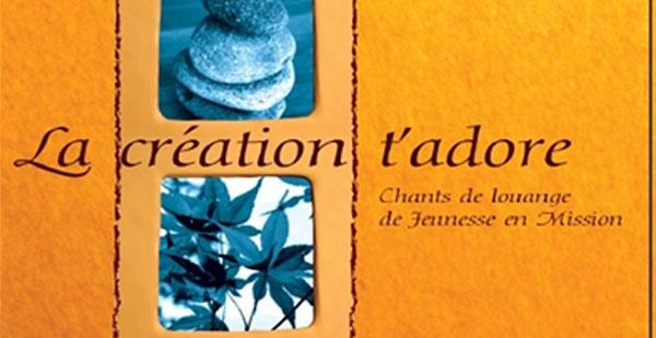 La création t'adore - Jeunesse en Mission