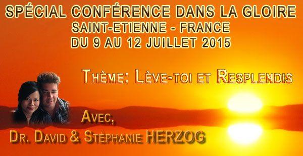 Conférence dans la Gloire avec David et Stéphanie HERZOG à SAINT-ETIENNE - 9 au 12 juillet 2015