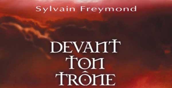 Devant ton trône - Sylvain Freymond