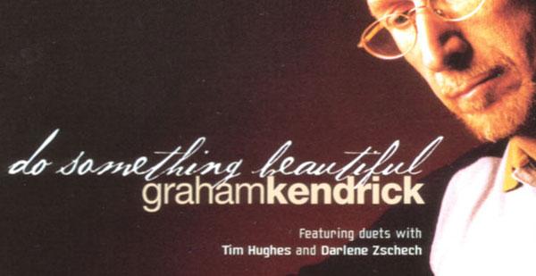 Do Something Beautiful - Graham Kendrick