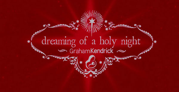 Dreaming Of A Holy Night - Graham Kendrick